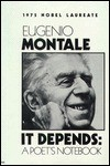 It Depends: A Poet's Notebook - Eugenio Montale