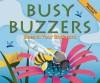 Busy Buzzers: Bees in Your Backyard - Nancy Loewen, Brandon Reibeling