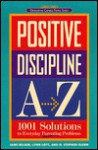 Positive Discipline A-Z: 1001 Solutions to Everyday Parenting Problems (Positive Discipline) - Jane Nelsen, Lynn Lott, H. Stephen Glenn