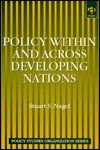 Policy Within and Across Developing Nations - Stuart S. Nagel