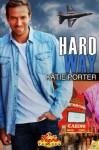 Hard Way (Vegas Top Guns) - Katie Porter