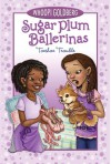 Sugar Plum Ballerinas: Toeshoe Trouble - Whoopi Goldberg, Deborah Underwood, Maryn Roos