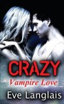Crazy: Vampire Love - Eve Langlais