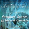 The Vampires, Scones, and Edmund Herondale - Sarah Rees Brennan, Cassandra Clare