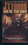 Alvin Fog, Texas Ranger - J.T. Edson