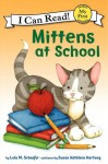 Mittens at School - Lola M. Schaefer, Susan Kathleen Hartung