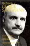 Philosophy of George Santayana - George Santayana, George A. Schilpp, Paul Arthur Schilpp