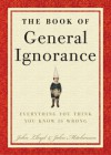 The Book of General Ignorance - John Mitchinson, Alan Davies, John Lloyd, Stephen Fry