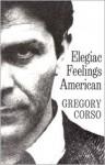 Elegiac Feelings American - Gregory Corso