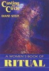 Casting the Circle: A Woman's Book of Ritual - Diane Stein