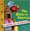 An Amazing Pull the Ribbon Book: The Attic-O-Saurus - Ann Tobias
