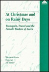 At Christmas And On Rainy Days: Transport, Travel And The Female Traders Of Accra (Perspectives On Europe) - Margaret Grieco, Jeff Turner, Nana Araba Apt