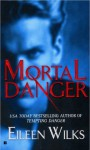 Mortal Danger - Eileen Wilks