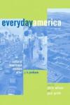 Everyday America: Cultural Landscape Studies after J. B. Jackson - Chris Wilson, Paul Groth