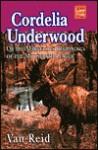 Cordelia Underwood, Or, the Marvelous Beginnings of the Moosepath League - Van Reid
