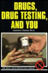 Drugs, Drug Testing, and You - Lawrence Clayton