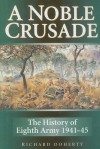 A Noble Crusade: The History of the Eighth Army 1941-45 - Richard Doherty
