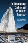 The Climate Change Challenge and the Failure of Democracy - David Shearman, Joseph Wayne Smith