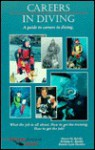 Careers in Diving: A Guide to Careers in Diving - Steven M. Barsky, Kristine C. Barsky, Ronnie Lynn Damico
