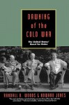 Dawning of the Cold War: The United States Quest for Order - Randall B. Woods, Howard Jones