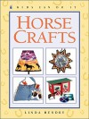 Horse Crafts (Kids Can Do It) - Linda Hendry