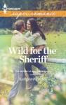 Wild for the Sheriff - Kathleen O'Brien