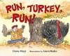 Run, Turkey, Run! - Diane Mayr, Laura Rader