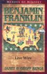 Benjamin Franklin: Live Wire - Janet Benge, Geoff Benge