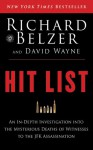 Hit List: An In-Depth Investigation Into the Mysterious Deaths of Witnesses to the JFK Assassination - Richard Belzer, David Wayne