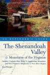 Explorer's Guide The Shenandoah Valley & Mountains of the Virginias: Includes Virginia's Blue Ridge and Appalachian Mountains & West Virginia's Alleghenies & New River Region - Jim Hargan