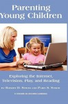 Parenting Young Children: Exploring the Internet, Television, Play, and Reading (Hc) - Robert D. Strom, Paris S. Strom