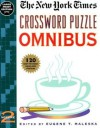 New York Times Crossword Puzzle Omnibus, Volume 2: 120 Easy-to-Read Daily Size Puzzles - Eugene Maleska