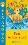 Fun In The Sun (Pix & Pax) - Lisa Bruce