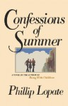 Confessions of Summer - Phillip Lopate