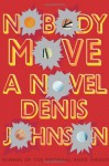 Nobody Move - Denis Johnson