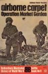 Airborne Carpet: Operation Market Garden (Battle Book, #9) - Anthony Farrar-Hockley, Barrie Pitt, David Mason