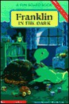 Franklin in the Dark (My First Franklin Book) - Paulette Bourgeois, Brenda Clark