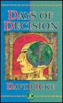 Days of Decision - David Icke