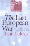 The Last European War: September 1939 - December 1941 - John A. Lukacs