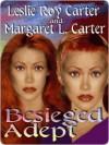 Besieged Adept - Leslie Roy Carter, Margaret L. Carter