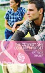 The Cowboy She Couldn't Forget (Mills & Boon Cherish) (Slater Sisters of Montana - Book 1) - Patricia Thayer