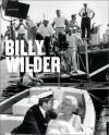 Billy Wilder: The Complete Films - Glenn Hopp, Paul Duncan