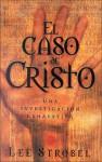 Caso De Cristo, El - Lee Strobel