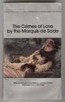 The Crimes of Love - Marquis de Sade, Aldous Huxley, Lowell Bair