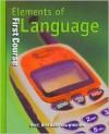 Elements of Language: First Course - Odell Bohlin-Davis, Lee Odell, Judith L. Irvin, John E. Warriner, Richard T. Vacca, Renee R. Hobbs