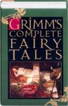 Grimms' Complete Fairy Tales - Jacob Grimm