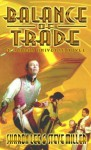 Balance Of Trade (A Liaden Universe Novel) - Sharon Lee, Steve Miller