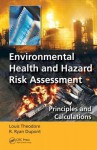 Environmental Health and Hazard Risk Assessment: Principles and Calculations - Louis Theodore, R. Ryan Dupont