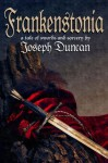 Frankenstonia: A Tale of Swords and Sorcery (Chronicles of Frankenstonia) - Joseph Duncan
