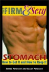 Firm and Sexy Stomach - James A. Peterson, Susan L. Peterson
